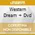 WESTERN DREAM + DVD