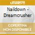 Naildown - Dreamcrusher
