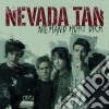 Nevada Tan - Niemand Hort Dich