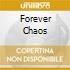 FOREVER CHAOS