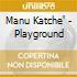Manu Katche' - Playground