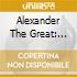 ALEXANDER THE GREAT: MONTY  (BOX 4 CD)