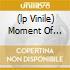 (LP VINILE) MOMENT OF FOREVER