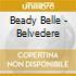 Beady Belle - Belvedere