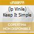 (LP VINILE) KEEP IT SIMPLE
