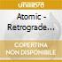 Atomic - Retrograde (3 Cd)