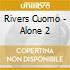 Cuomo Rivers - Alone 2