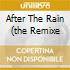 AFTER THE RAIN (THE REMIXE