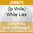 (LP VINILE) WHITE LIES