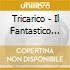 Tricarico - Il Fantastico Mondo Di Francesco - The Best Of