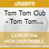 TOM TOM CLUB - DELUXE EDITION -