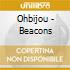Ohbijou - Beacons