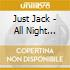 Just Jack - All Night Cinema