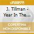 J. Tillman - Year In The Kingdom