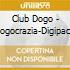 Club Dogo - Dogocrazia-Digipack