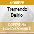 TREMENDO DELIRIO