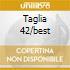 TAGLIA 42/BEST