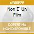 NON E' UN FILM