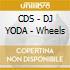CDS - DJ YODA              - Wheels