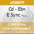 CD - EBN E SYNC - EBN E SYNC