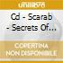 CD - SCARAB - SECRETS OF THE PAST & FU