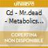 CD - MR.DEAD - METABOLICS VOLUME II DAW