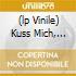 (LP VINILE) KUSS MICH, MEINE LIEBE