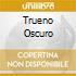 TRUENO OSCURO