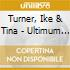 CD - TURNER, IKE & TINA - ULTIMUM MAXIMUM