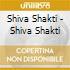 Shiva Shakti - Shiva Shakti