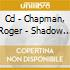 CD - CHAPMAN, ROGER - SHADOW KNOWS