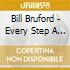 Bill Bruford - Every Step A Dance