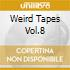 WEIRD TAPES VOL.8