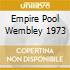 EMPIRE POOL WEMBLEY 1973