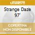 STRANGE DAZE '97