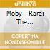 Moby - Rare: The Collected B-sides