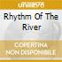 RHYTHM OF THE RIVER