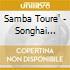 Samba Toure' - Songhai Blues