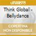 Think Global - Bellydance
