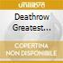 DEATHROW GREATEST HITS