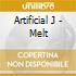 Artificial J - Melt