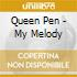 Queen Pen - My Melody