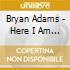 Bryan Adams - Here I Am -Cds-