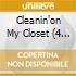 CLEANIN'ON MY CLOSET (4 TRACKS)