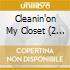 CLEANIN'ON MY CLOSET (2 TRACKS)