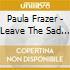 Frazer Paula - Leave The Sad Things Behind