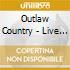 Outlaw Country - Live From Austin Tx