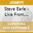 Steve Earle - Live From Austin Tx