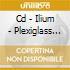 CD - ILIUM - PLEXIGLASS CUBE