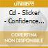 CD - SLICKER - CONFIDENCE IN DUBER